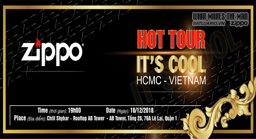 EVENT ZIPPO : HOT TOUR - IT'S COOL [ HCMC - VIETNAM ] 16.12.2018
